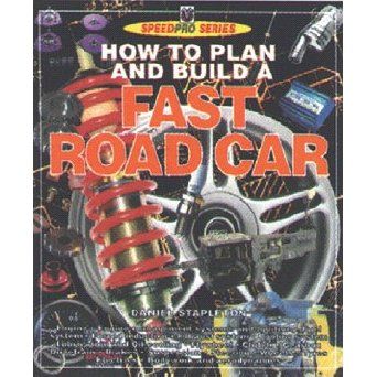 How To Plan And Build A Fast Road Car